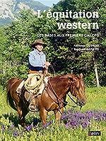 L'équitation western. Des bases aux premiers galops de Baptistin Rainero