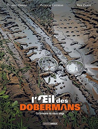 L'oeil des dobermans - volume 3 - La grimance du vieux singe