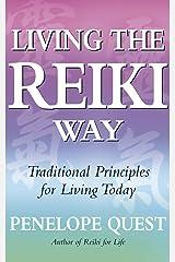 Living The Reiki Way: Traditional principles for living today Kindle Edition