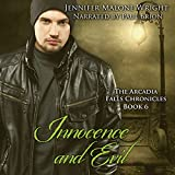 Innocence and Evil: The Arcadia Falls Chronicles, Book 6