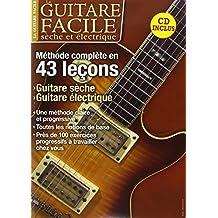 La guitare facile sèche et électrique : Méthode complète en 43 leçons (1CD audio MP3)