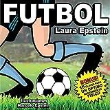 Libro infantil ilustrado:Fútbol - En Español (5 a 11 años) Spanish Edition: Incluye 10 Claves para un óptimo entrenamiento (Pequeños Lectores nº 3)