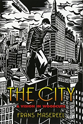 The City: A Vision in Woodcuts (Dover Fine Art, History of Art) por Frans Masereel