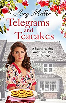 Telegrams and Teacakes: A heartbreaking World War Two family saga (Wartime Bakery) by [Miller, Amy]