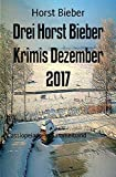 Drei Horst Bieber Krimis Dezember 2017: Cassiopeiapress Sammelband