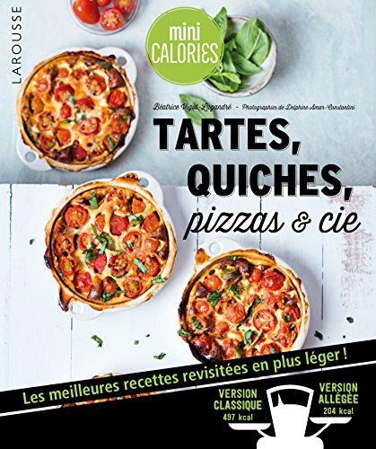 Tartes, quiches, pizzas & cie par Béatrice Vigot-Lagandré