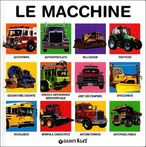 Le macchine. Ediz. illustrata