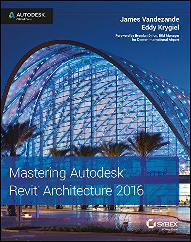 Mastering Autodesk Revit Architecture 2016 [Paperback] [Jan 01, 2015] James Vandezande & Eddy Krygiel