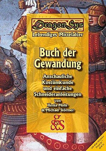 Buch der Gewandung - DragonSys IX (DragonSys - Lebendiges Mittelalter / Einfach - Besser - Wissen)
