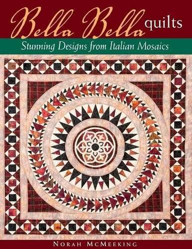Bella Bella Quilts: Stunning Designs from Italian Mosaics