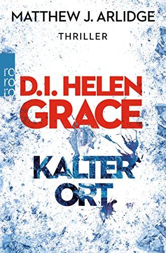 D.I. Helen Grace: Kalter Ort (Ein Fall für Helen Grace, Band 3)
