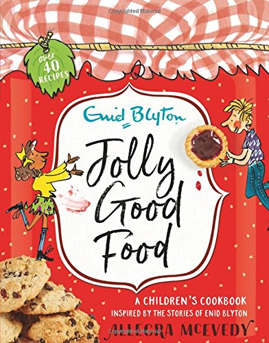 Jolly Good Food: A children's cookbook inspired by the stories of Enid Blyton