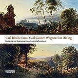 Image de Carl Blechen und Carl Gustav Wegener im Dialog: Romantik und Realismus in der Landschaftsm