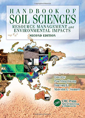 Handbook of Soil Sciences: Resource Management and Environmental Impacts, Second Edition: Volume 2
