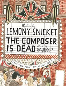 Composer Is Dead, The de [Snicket, Lemony]
