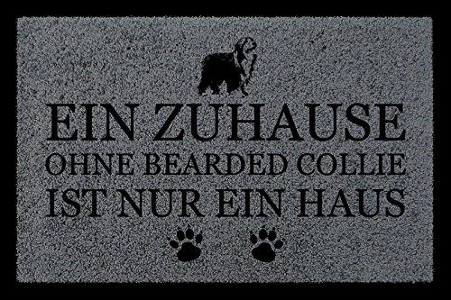 FUSSMATTE Schmutzmatte EIN ZUHAUSE OHNE [ BEARDED COLLIE ] Hund Viele Farben Dunkelgrau