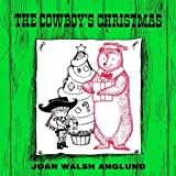 The Cowboy's Christmas by Joan Walsh Anglund (2004-08-01)