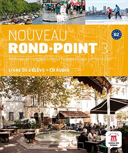 Nouveau Rond-Point 3 B2 : Livre de l'élève (1CD audio)