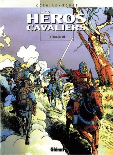 Les héros cavaliers, Tome 1 : Perd-cheval