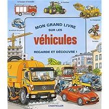 Mon Grand Livre Sur les Vehicules - Regarde et Découvre!