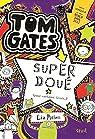 Tom Gates, tome 5 : Super doué (pour certains trucs) par Pichon