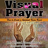 Image de Visual Prayer: How to Create a Spiritual Vision Board (English Edition)