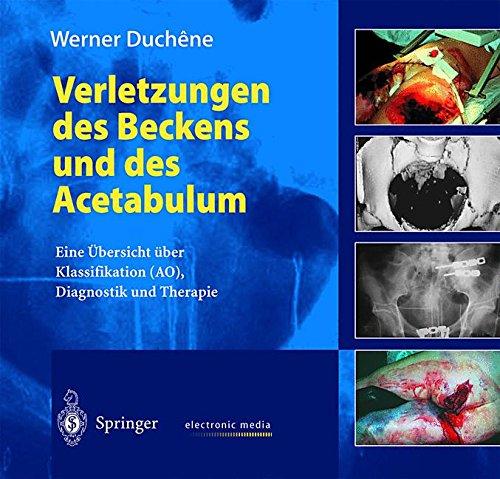 Preisvergleich Produktbild Verletzungen des Beckens und des Acetabulum,  1 CD-ROM Eine Übersicht über Klassifikation (AO),  Diagnostik und Therapie. Für Windows 95 / 98 / NT 4.0