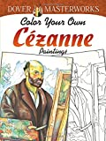 Dover Masterworks: Color Your Own Cezanne Paintings