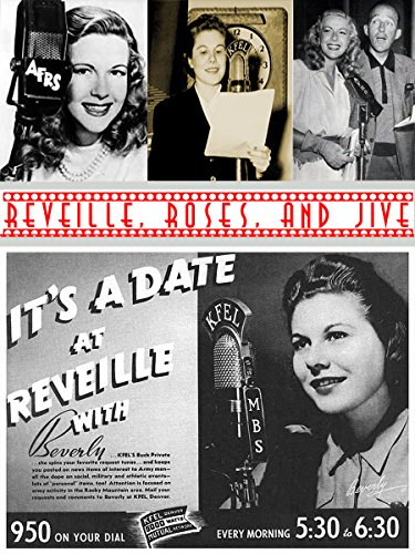 Reveille, Roses, and Jive: Women Broadcasters in World War II (English Edition)