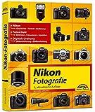 Nikon Fotografie: Fotoschule - Bildbearbeitung - Technik