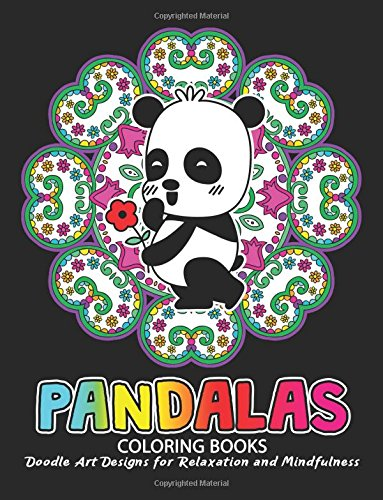 Pandalas Coloring Book: Relax with Panda and Mandala Zentangle Design for Ages 2-4, 4-8, 9-12, Teen & Adults, Kids -