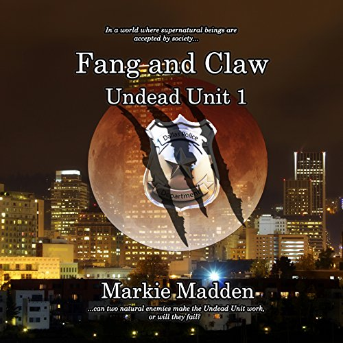 Fang and Claw: The Undead Unit, Book 1