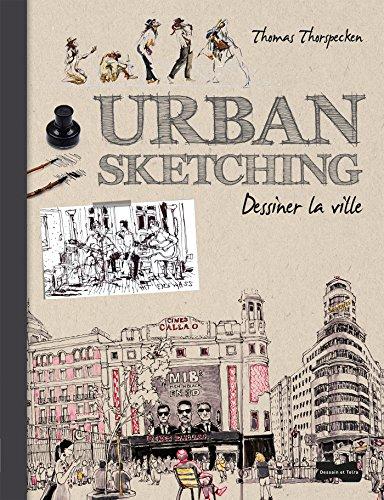 Urban Sketching - Dessiner la ville par Thomas Thorspecken