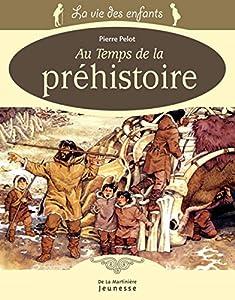 """Afficher """"Au temps de la préhistoire"""""""