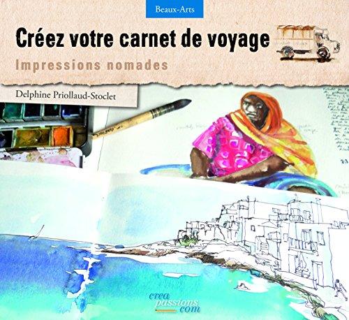Créez votre carnet de voyage : Impressions nomades