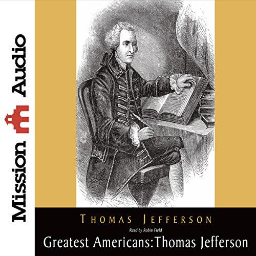 The Greatest Americans: Thomas Jefferson  Audiolibri
