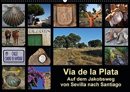 via-de-la-plata-auf-dem-jakobsweg-von-sevilla-nach-santiago-wandkalender-2016-din-a2-quer-pilgern-au