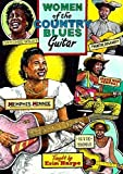 Women of the Country Blues Guitar Taught By [Import anglais]