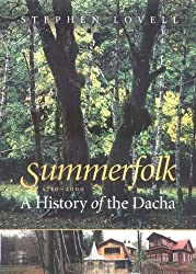 Summerfolk: A History of the Dacha, 1710-2000 by Stephen Lovell (2003-02-20)
