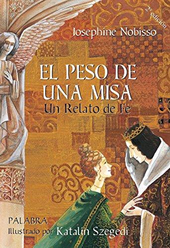 El peso de una Misa (Libros ilustrados) por Josephine Nobisso