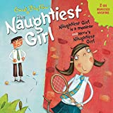 The Naughtiest Girl: Naughtiest Girl Is A...