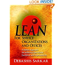 Lean for Service Organizations and Offices: A Holistic Approach for Achieving Operational Excellence and Improvements