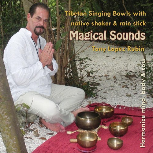 magical-sounds-tibetan-singing-bowls-by-tony-lopez-rubin