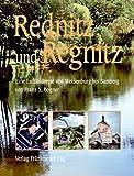 Rednitz und Regnitz: Eine Luftbildreise von Weißenburg bis Bamberg - Franz X Bogner