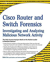 [(Cisco Router and Switch Forensics : Investigating and Analyzing Malicious Network Activity)] [By (author) Dale Liu ] published on (June, 2009)