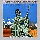Prospect Before Us