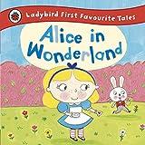 Alice in Wonderland: Ladybird First Favourite Tales