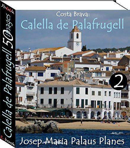 Couverture du livre Costa Brava: Calella de Palafrugell (50 images) -2-