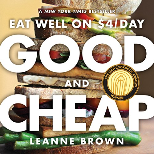 Good and Cheap: Eat Well on 4/Day: Eat Well on 4/Day (English Edition) (Snap Schnelle)