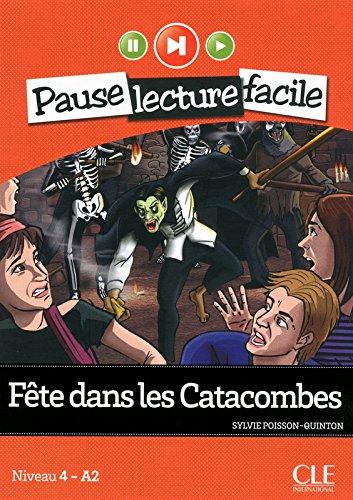 Fete dans les Catacombes (Niveau 4) par Sylvie Poisson-Quinton